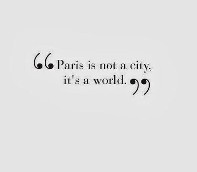 """""""Paris n'est pas une ville, c'est un monde."""" ~ King François"""