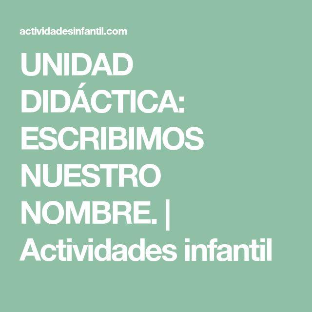 UNIDAD DIDÁCTICA: ESCRIBIMOS NUESTRO NOMBRE. | Actividades infantil