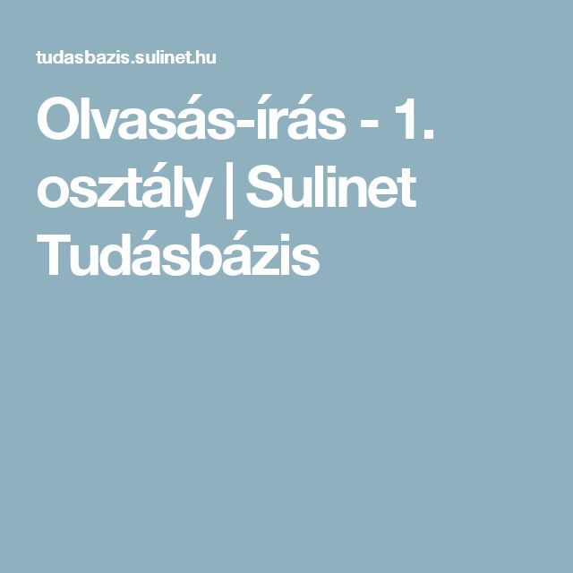 Olvasás-írás - 1. osztály | Sulinet Tudásbázis