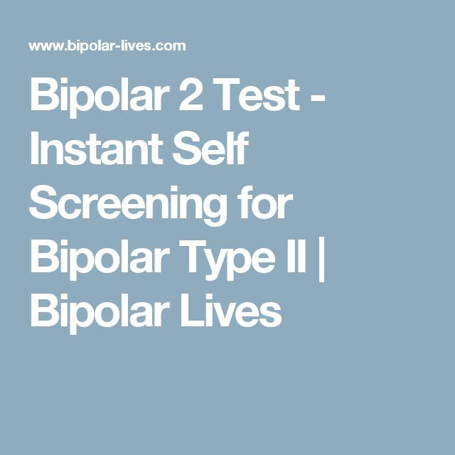 Bipolar 2 Test - Instant Self Screening for Bipolar Type II | Bipolar Lives