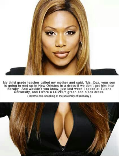 ~Laverne Cox, actress, transwoman, and co-star of Netflix's Orange Is the New Black, speaking at the University of Kentucky