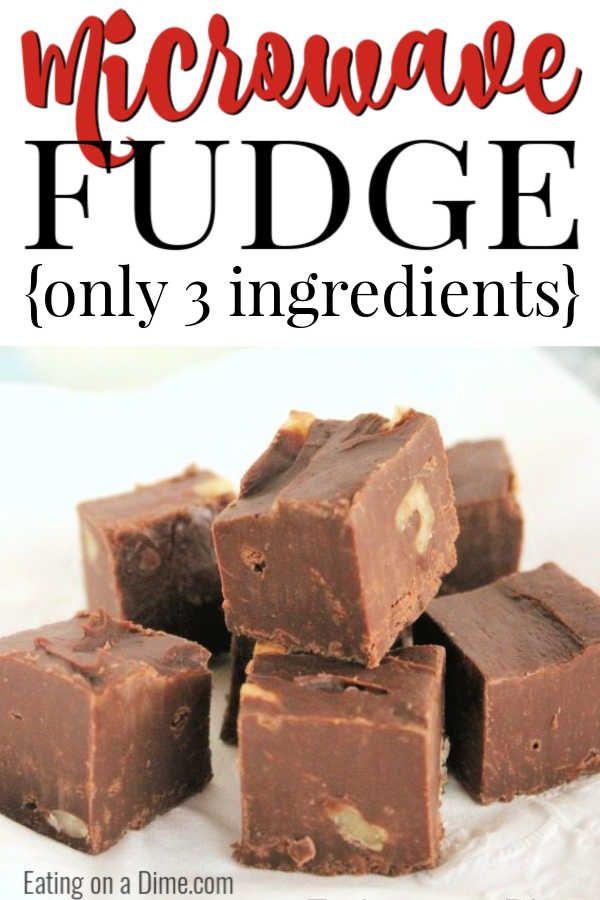 Best Microwave Fudge Recipe Easy 3 Ingredient Fudge Recipe Microwave Fudge Fudge Recipes Easy Fudge Recipes