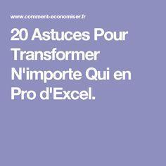 20 Astuces Pour Transformer N'importe Qui en Pro d'Excel lire la suite/ http://www.internet-software2015.blogspot.com