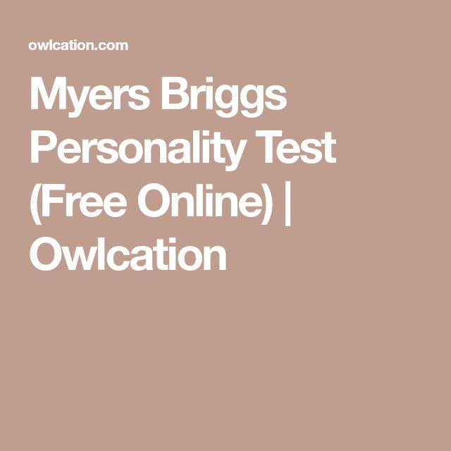 Myers Briggs Personality Test (Free Online)   Owlcation
