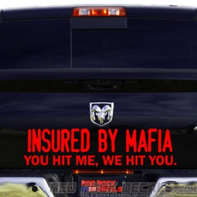 Insured by mafia you hit me we hit you car bumper decal red rock