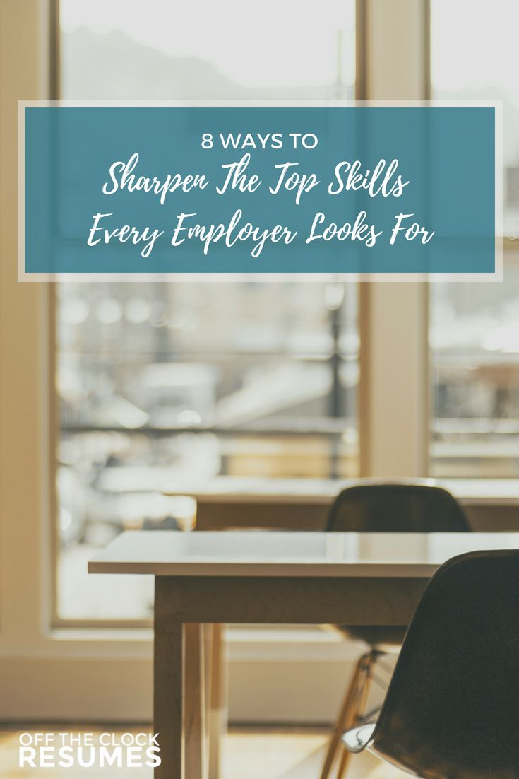 8 Ways To Sharpen The Top Skills Every Employer Looks For Resume
