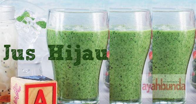 Jus Hijau :: Green Juice :: Klik link di atas untuk mengetahui resep jus hijau