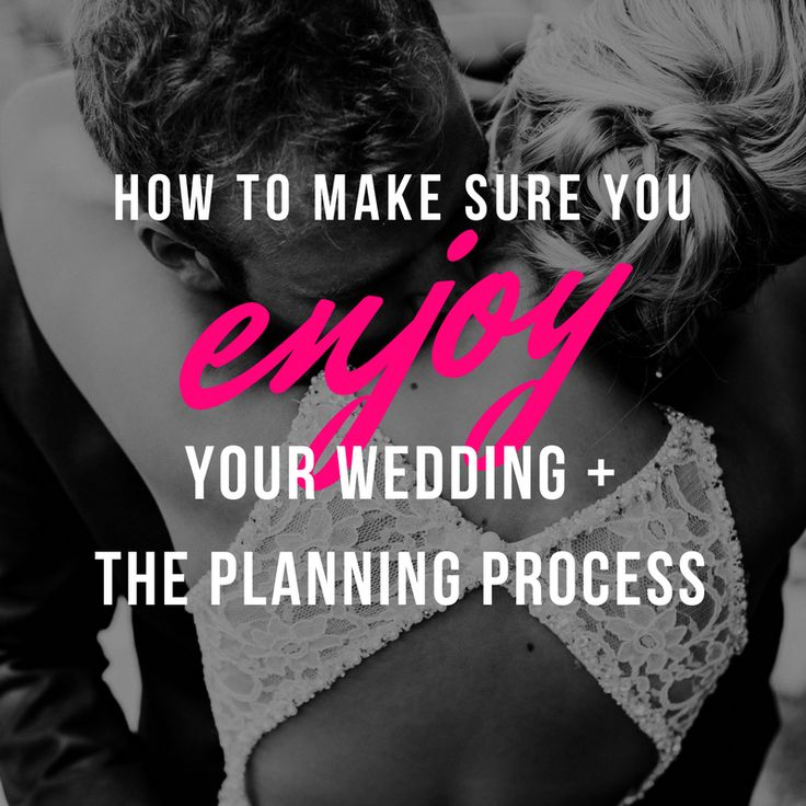 Here are the things that I am implementing to ensure that I enjoy every minute of my wedding and the entire planning process.