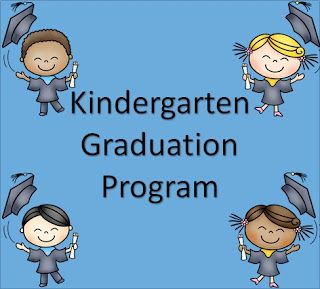 My Kinder Garden Blog: Kindergarten Graduation Program:  This is what we do for kindergarten graduation.