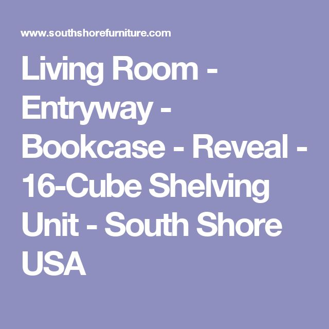 Living Room - Entryway - Bookcase - Reveal - 16-Cube Shelving Unit - South Shore USA