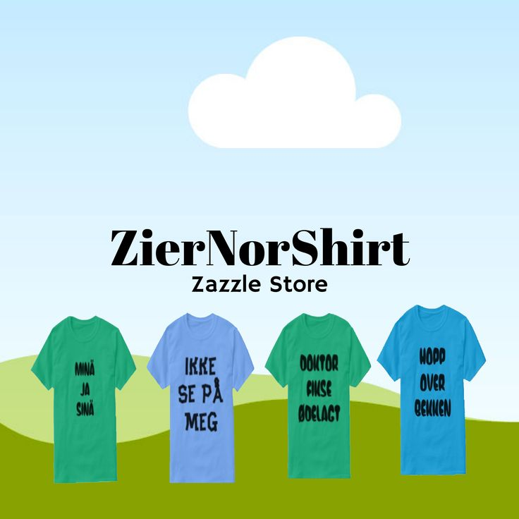 Take a looke at ZierNorShirt Zazzle Store