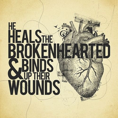 psalm 147: 3: The Lord, Thanks You Jesus, God Is, God Healing, A Tattoo, Brokenheart, Psalms 147 3, Broken Heart, Faith Quotes