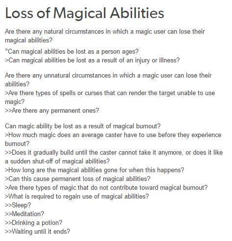 Good questions for any fantasy writer. Knowing the details of how your version of magic works lets you understand better how it interacts with the characters and storyline.