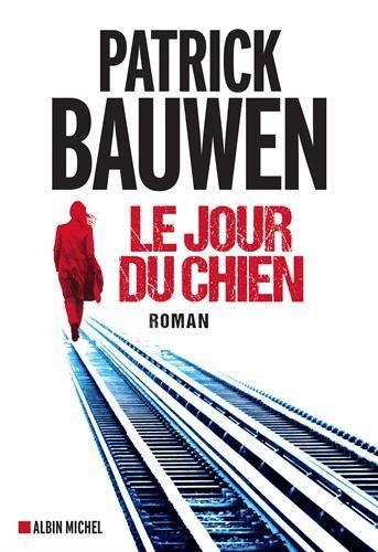 Amazon.fr - Le jour du chien - Patrick Bauwen - Livres