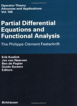 Partial Differential Equations And Functional Analysis: The Philippe Clément Festschrift free ebook