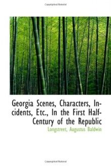 Georgia Scenes, Characters, Incidents, Etc., In the First Half-Century of the Re… – MoogMe.com Books