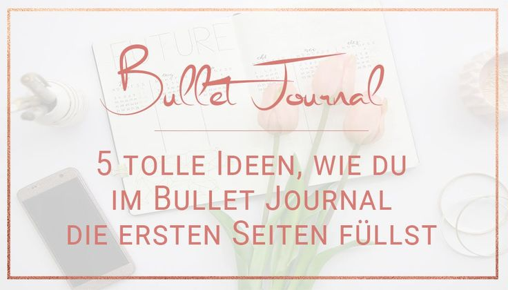 bullet journal ideen f r die ersten seiten bullet. Black Bedroom Furniture Sets. Home Design Ideas