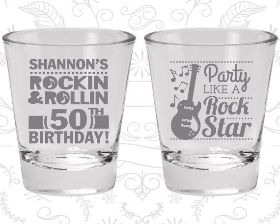 50th Birthday Shot Glass Rock and Roll Birthday Party like a