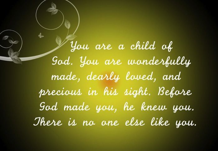 You Are A Child Of God. You Are Dearly Loved. ~~I Am A