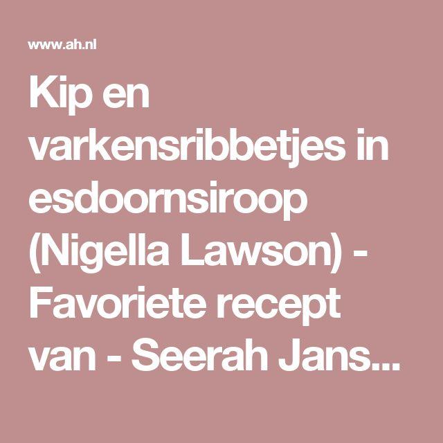 Kip en varkensribbetjes in esdoornsiroop (Nigella Lawson) - Favoriete recept van - Seerah Jansen - Albert Heijn