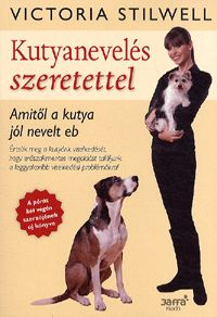 alexandra.hu | Kutyanevelés szeretettel - Amitől a kutya jól nevelt eb :: Stilwell, Victoria