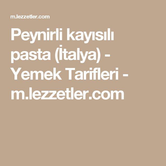 Peynirli kayısılı pasta (İtalya) - Yemek Tarifleri - m.lezzetler.com