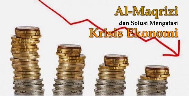 Al-maqrizi dan Solusi Mengatasi Krisis Ekonomi. | My Mirror Life