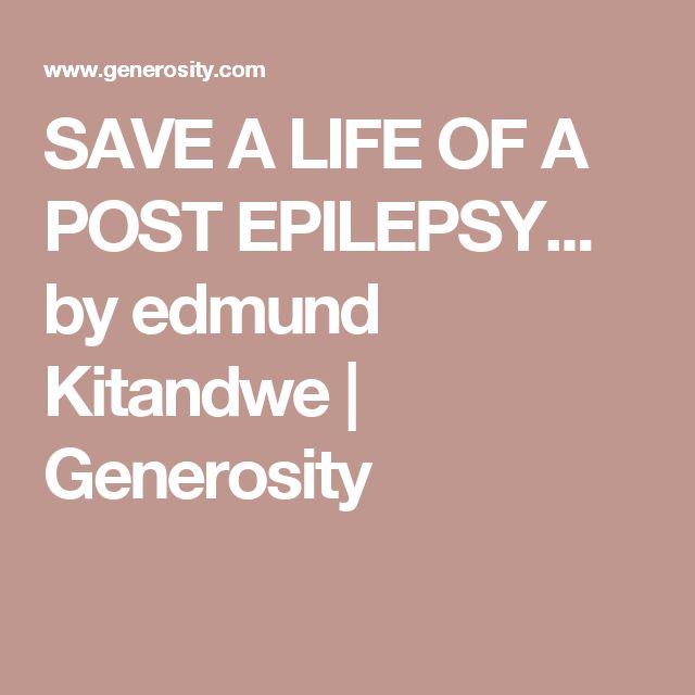 SAVE A LIFE OF A POST EPILEPSY... by edmund Kitandwe | Generosity