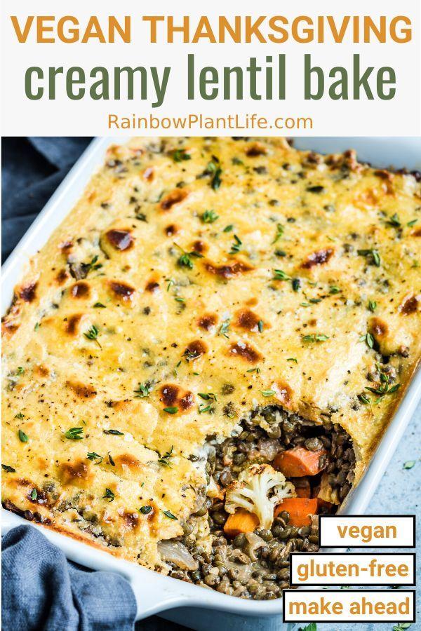 Creamy Lentil And Vegetable Bake Vegan Gluten Free Rainbow Plant Life Whole Food Recipes Recipes Vegan Thanksgiving