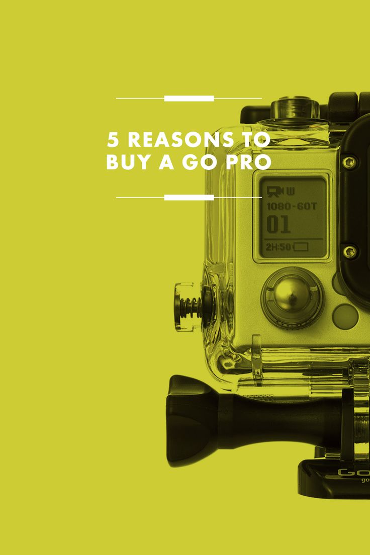 Five Reasons to buy a Go Pro /