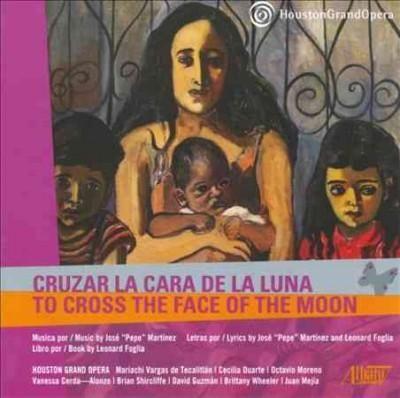 "Jose ""Pepe"" Martinez - Houston Grand Opera: Cruzar La Cara De La Luna"