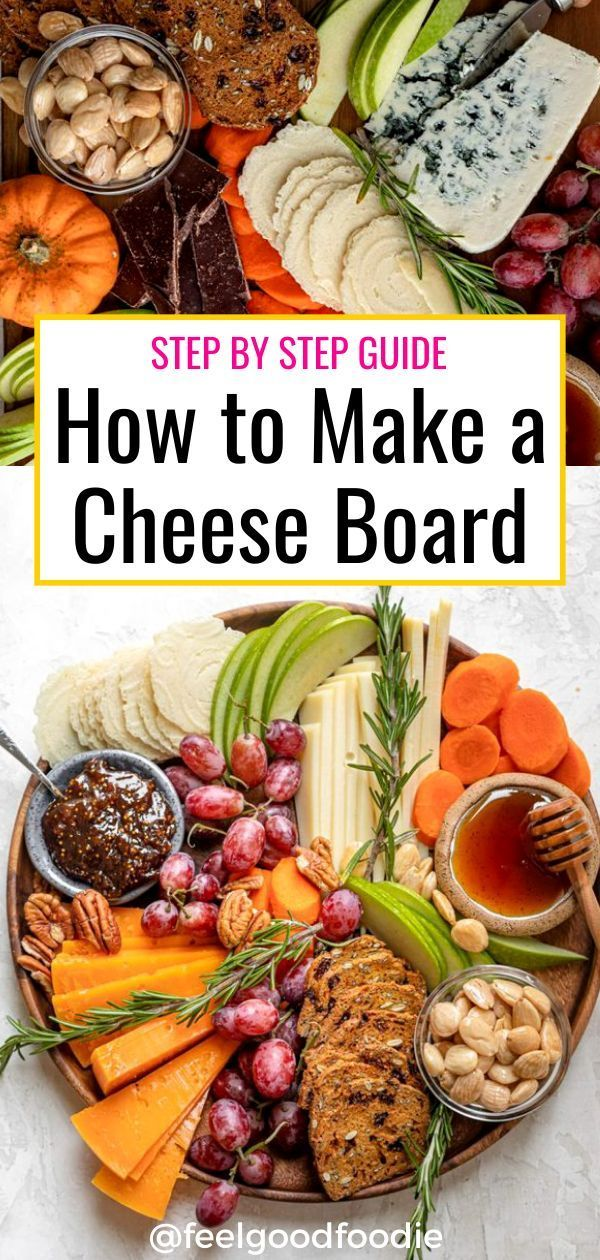 How To Make A Cheese Board Recipe Healthy Snacks Recipes Cheese Board Vegetarian Cheese Boards