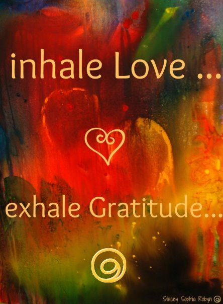 """Inhale love...Exhale gratitude."" That's power of breathing..."