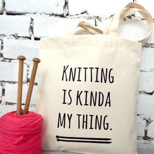 'Knitting Is Kinda My Thing' Knitters Tote