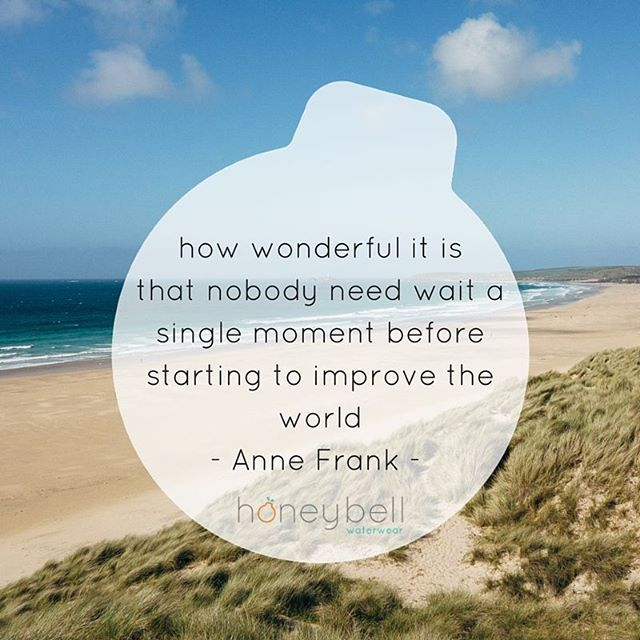 Anne Frank Quote - words to live by.