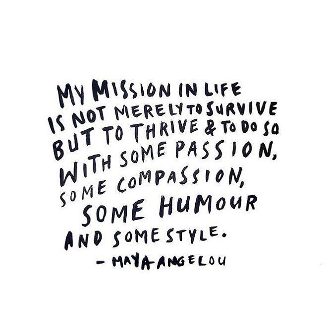 WEDNESDAY WISDOM // The powerful words of Maya Angelou I love the first part to not just survive but thrive . . . : @meekandvaliant