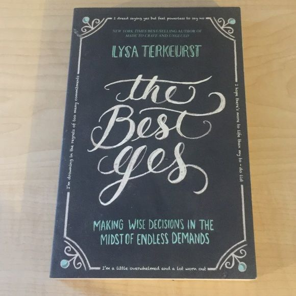 The Best Yes by Lysa Terkeurst Are you living with the stress of an overwhelmed schedule and aching with the sadness of an underwhelmed soul?   Lysa TerKeurst is learning that there is a big difference between saying yes to everyone and saying yes to God. Other