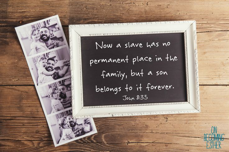 John 8:35; family; belonging