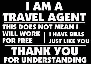 I am a travel agent ;-)