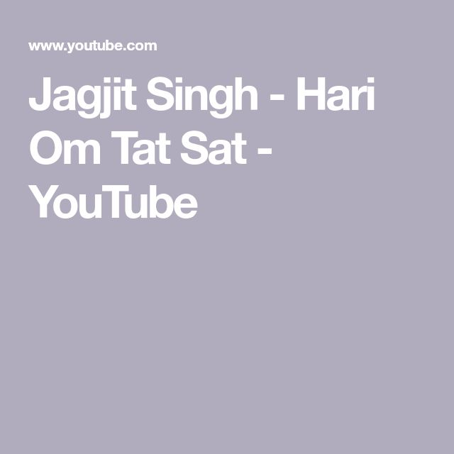 Jagjit Singh - Hari Om Tat Sat - YouTube