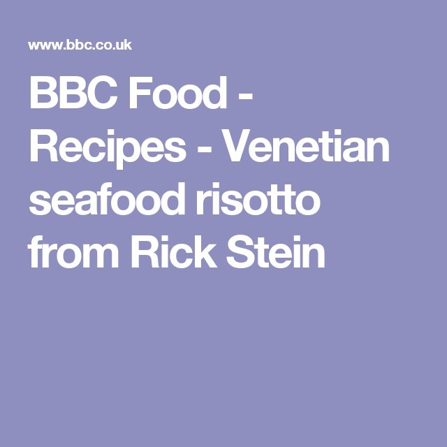 BBC Food - Recipes - Venetian seafood risotto from Rick Stein