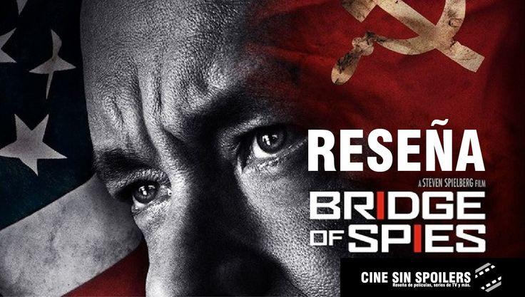The Bridge Of Spies El puente de los Espias Reseña (SIN SPOILERS)