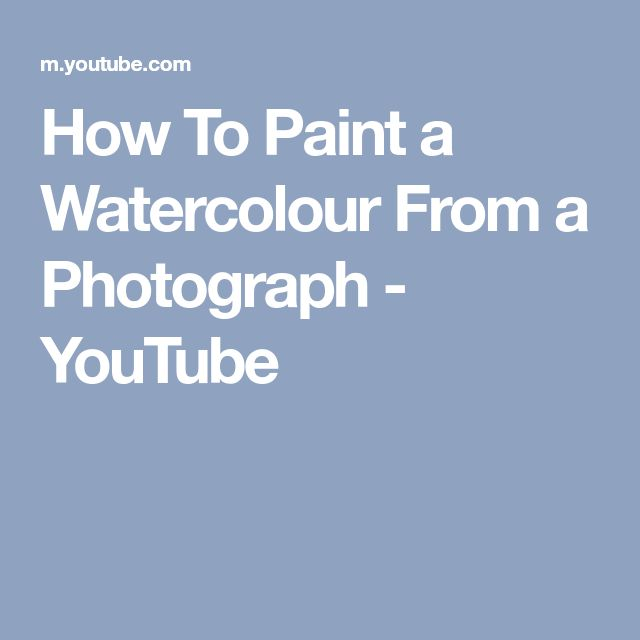How To Paint a Watercolour From a Photograph - YouTube