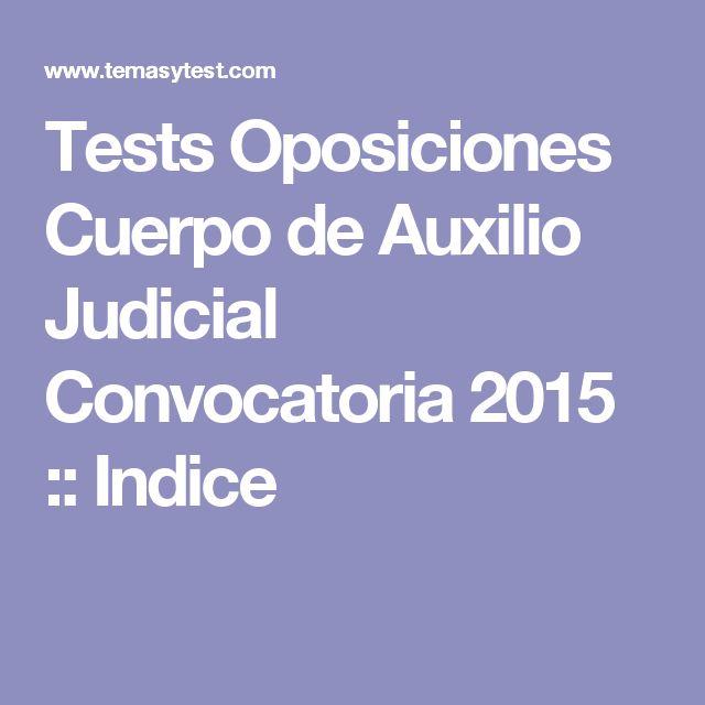 Tests Oposiciones Cuerpo de Auxilio Judicial Convocatoria 2015 :: Indice