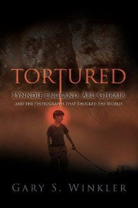 TORTURED: Lynndie England, Abu Ghraib and the Photographs that Shocked the World. In addition to revealing the young Army Reservist's thoughts and feelings about her role in the abuse, the questionable conduct of the war and the Bush-era torture policies that contributed to the culture of abuse that came to exist at the Abu Ghraib prison in Iraq. £33.60