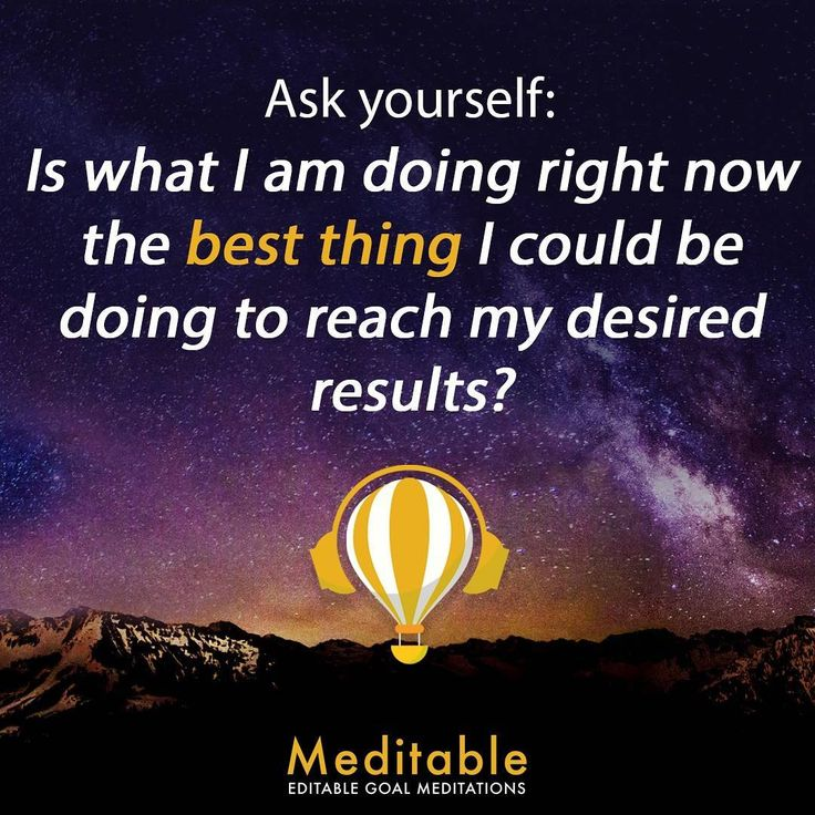 Stop for a minute ⛔ and ask yourself 👆 does your current activity gets you closer to your dream? #focus #meditation #goals #goalmeditation #meditable