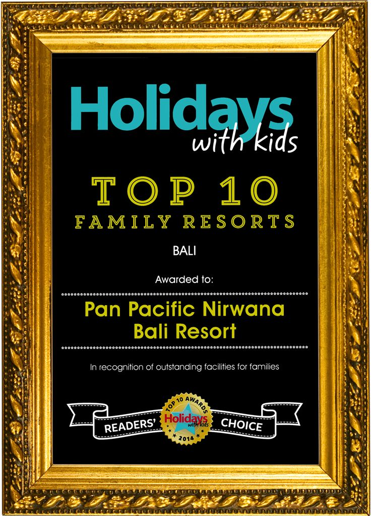 Pan Pacific Nirwana Bali resort is proudly announce that we won THE TOP 10 FAMILY RESORT by Holidays With Kids Magazine #awards #Family #resort #PanPacificBali #Bali http://www.holidayswithkids.com.au/top10-2014