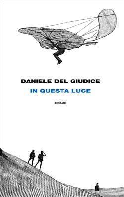 Daniele Del Giudice, In questa luce, Frontiere - DISPONIBILE ANCHE IN EBOOK