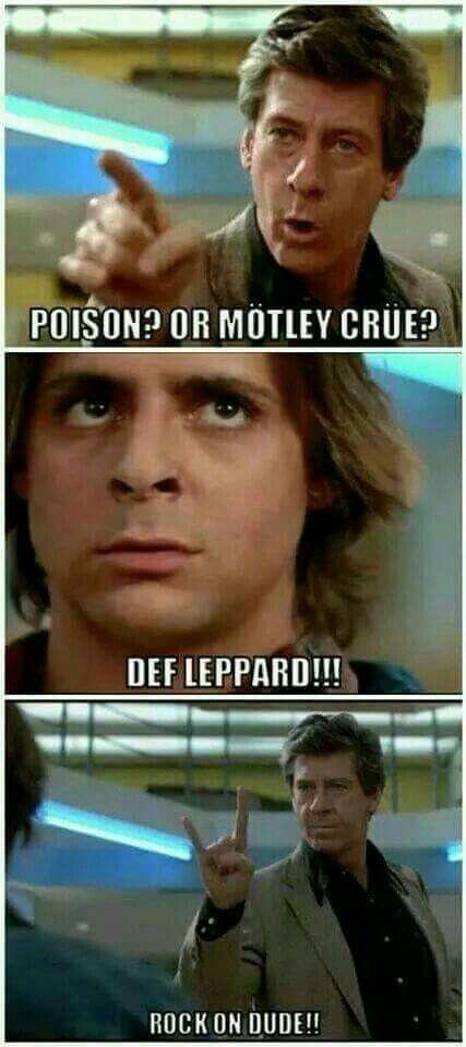 But I equally like Mötley Crüe and Poison too