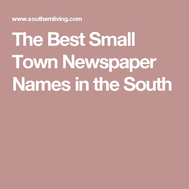 The Best Small Town Newspaper Names in the South